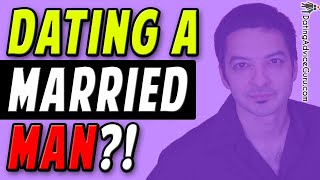 Dating A Married Man - How To NOT Get Hurt - And Handle It RIGHT!