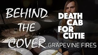 BEHIND THE COVER – Death Cab for Cutie - 'Grapevine Fires'