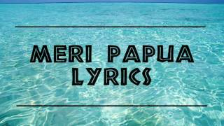 Dezine - Meri Papua LYRICS
