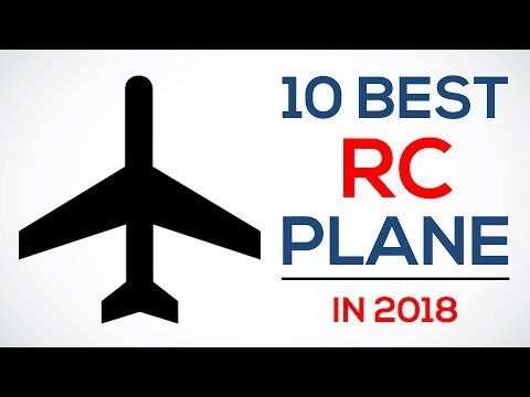 10 Best RC Plane Reviews 2018