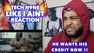 LIKE I AINT   TECH N9NE | HE WANTS HIS CREDIT NOW | REACTION