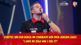 "Dimitri van den Bergh on comeback win over Adrian Lewis: ""I have no idea how I did it!"""