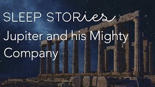 Calm Sleep Stories | Jupiter and his Mighty Company with Alan Sklar