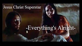 Jesus Christ Superstar - Everything's Alright with lyrics