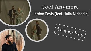 2019|🔥🔥Cool Anymore   Jordan Davis (feat. Julia Michaels)    One Hour Loop🔥🔥