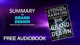 "Summary of ""The Grand Design"" by Stephen Hawking and Leonard Mlodinow   Free Audiobook"