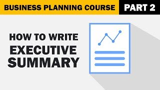 How to Write an Executive Summary for your Business Plan?