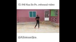 EL - MI NAA BO PO REHEASAL VIDEO BY ALLO MAADJOA
