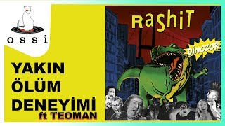 Rashit / Yakın Ölüm Deneyimi (Feat. Teoman)
