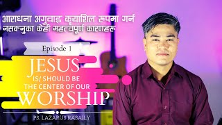 Worship Teaching | How to Lead Worship Effectively? | Ps. Lazrus Rasaily| In Nepali