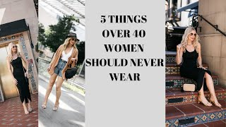 5 Things Women Over 40 Should Never Wear | Fashion Over 40
