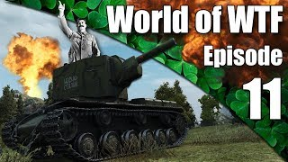WoT || World of WTF || Episode 11