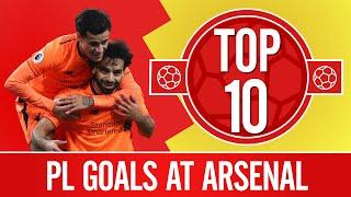 Top 10: Liverpool's best Premier League goals at Arsenal   Mane, Salah & a 30 yard screamer