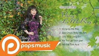 Album Nhạc Trữ Tình Vùng Lá Me Bay | Hương Ngọc Vân