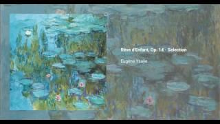 Rêve d'Enfant, Op. 14