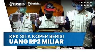 KPK Sita Koper Berisi Uang Rp2 Miliar yang Diduga untuk Gubernur Sulsel, Begini Kronologinya