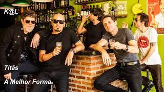MUSICA TITÃS   A MELHOR FORMA