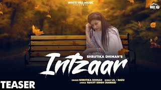 Intzaar(Teaser) | Shrutika Dhiman | Rel. on 7 December | White Hill Music