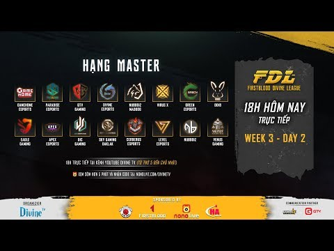 [FirstBlood Divine League] Hạng Master - Tuần 3 - Ngày 2