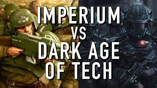 Imperium VS Humanity During the Dark Age in Warhammer 40K For the Greater WAAAGH!
