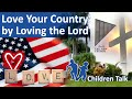 Children Talk: Love Your Country By Loving The Lord