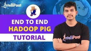 Pig Tutorial | Apache Pig Tutorial | What Is Pig In Hadoop? | Intellipaat
