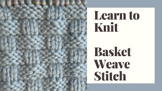 Learn to Knit Basket Weave Stitch - Step by Step Tutorial