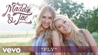 Maddie & Tae - Fly (Audio)
