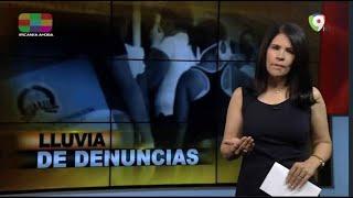 Lluvia de denuncias – El Informe con Alicia Ortega
