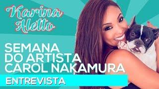 SEMANA DO ARTISTA - CAROL NAKAMURA   ENTREVISTA