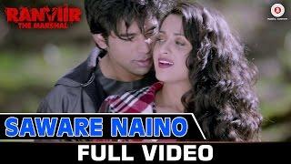 Saware Naino - Full Video | Ranviir The Marshal | Kunal