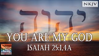 """Isaiah 25 1,4a Song """"You Are My God"""" (NKJV Scripture Song) - Esther Mui"""