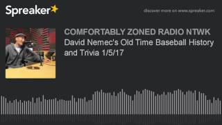 David Nemecs Old Time Baseball History And Trivia 1/5/17