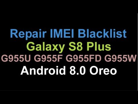 Repair blacklist imei Samsung Galaxy S8 Plus S8 G955F G950F