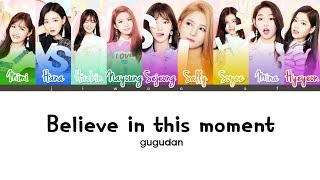 Gugudan (구구단) – Believe in this moment [Color Coded Lyrics] (ENG/ROM/HAN)