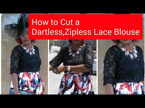 HOW TO CUT A DARTLESS, ZIPLESS LACE BLOUSE