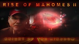 RISE OF MAHOMES II : KNIGHT of the KINGDOM