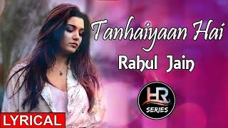 Lyrical || Tanhaiyaan Hai || Rahul Jain || HR-Series - YouTube
