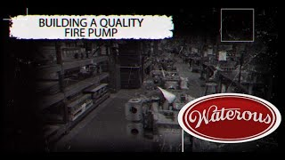 Waterous - Five Steps to Building a Quality Fire Pump