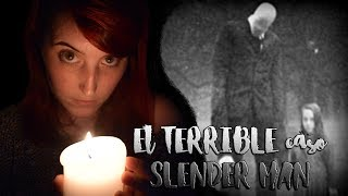 El TERRIBLE CASO De SLENDER MAN | Nekane Flisflisher