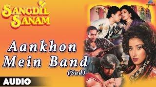 Sangdil Sanam : Aankhon Mein Band-Sad Full Audio Song