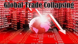 ALERT! Global Trade Collapsing To Depression Levels