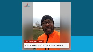 Tips To Avoid The Top 2 Causes Of Death