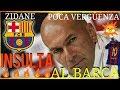 😤💥¡¡ZIDANE INSULTA LA HISTORIA DEL BARÇA Y LE CALLAMOS LA BOCA!!💥😎 ¡VERGONZOSO! FCB NOTICIAS