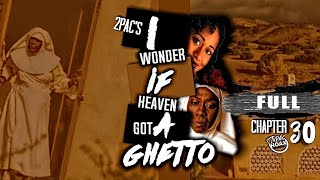 The Meaning Of 2pac's I Wonder If Heaven Got A Ghetto  (CHAPTER 39)©