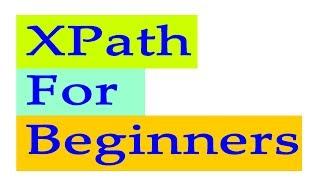 xpath tutorial for beginners | xpath tutorial | Xpath 2