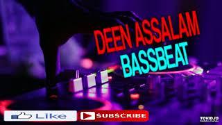 DJ LAGU DEEN ASSALAM BASSBEAT FULL BASS TERBARU REMIX 2018