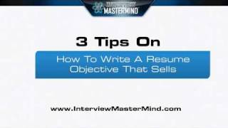 3 Tips: How To Write A Resume Objective That Sells