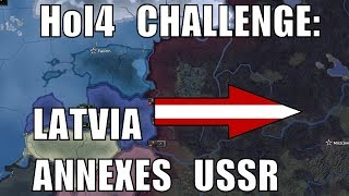 Hearts of Iron 4 Challenge: Latvia annexes Soviet Union