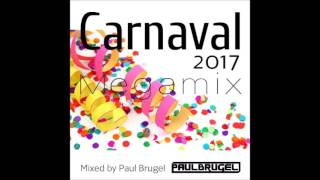 Carnaval 2017 Megamix Mixed By Paul Brugel